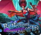 Hra Reflections of Life: Slipping Hope