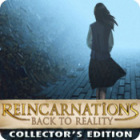 Hra Reincarnations: Back to Reality Collector's Edition