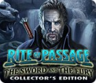 Hra Rite of Passage: The Sword and the Fury Collector's Edition
