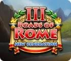 Hra Roads of Rome: New Generation III
