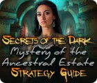 Hra Secrets of the Dark: Mystery of the Ancestral Estate Strategy Guide