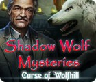 Hra Shadow Wolf Mysteries: Curse of Wolfhill