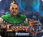Hra The Legacy: Prisoner
