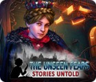 Hra The Unseen Fears: Stories Untold