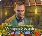 Hra Whispered Secrets: Cursed Wealth