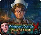 Hra Whispered Secrets: Dreadful Beauty