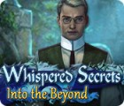Hra Whispered Secrets: Into the Beyond